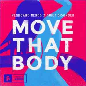 Pegboard Nerds X Quiet Disorder - Move That Body download mp3 album