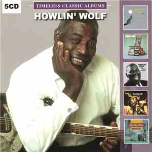 Howlin' Wolf - Timeless Classic Albums download mp3 album