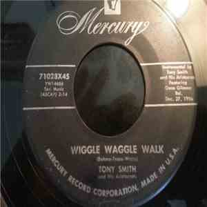 Tony Smith And His Aristocrats - Wiggle Waggle Walk download mp3 album