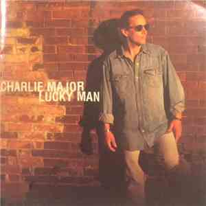 Charlie Major - Lucky Man download mp3 album