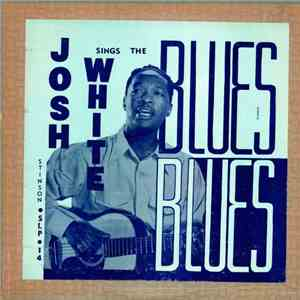 Josh White - Josh White Sings The Blues download mp3 album