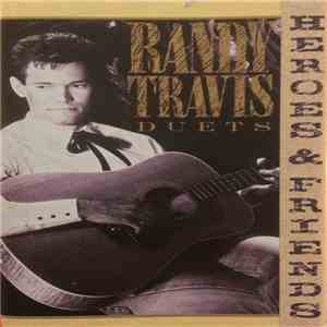 Randy Travis - Heroes And Friends (Duets) download mp3 album