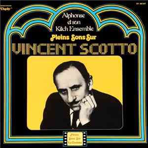 Alphonse Et Son Kitch Ensemble - Pleins Sons Sur Vincent Scotto download mp3 album