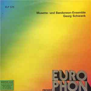 Musette-Ensemble Georg Schwenk / Bandeon-Ensemble Georg Schwenk - Musette- Und Bandeon-Ensemble Georg Schwenk download mp3 album