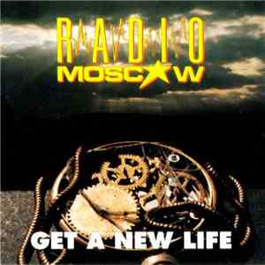 Radio Moscow  - Get A New Life download mp3 album