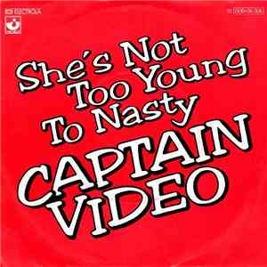 Captain Video - She's Not Too Young To Nasty download mp3 album