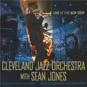 Cleveland Jazz Orchestra With Sean Jones  - Live At The Bop Stop download mp3 album