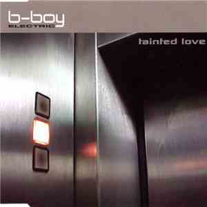 B-Boy Electric - Tainted Love download mp3 album