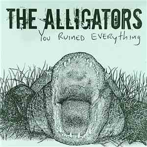 The Alligators  - You Ruined Everything download mp3 album