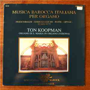 Ton Koopman - Musica Barocca Italiana per Organo download mp3 album