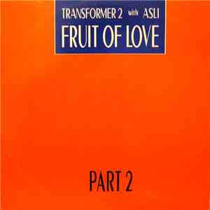 Transformer 2 With Asli - Fruit Of Love (Part 2) download mp3 album
