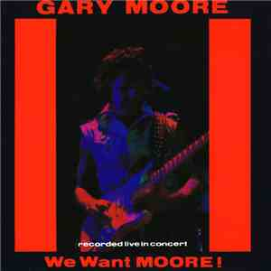 Gary Moore - We Want Moore! download mp3 album
