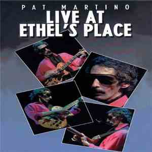 Pat Martino - Live At Ethel's Place download mp3 album