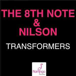 The 8th Note & Nilson  - Transformers download mp3 album