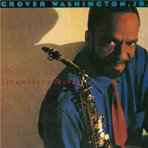 Grover Washington, Jr. - Strawberry Moon download mp3 album