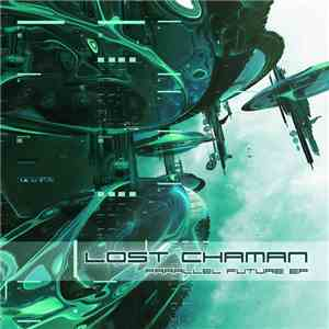 Lost Chaman - Parallel Future EP download mp3 album