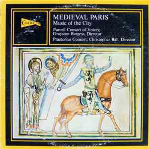 Purcell Consort Of Voices ; Grayston Burgess, Praetorius Consort ; Christopher Ball - Medieval Paris (Music Of The City) download mp3 album