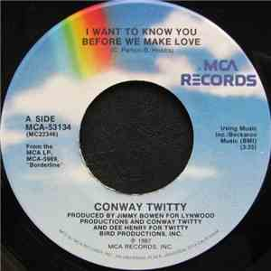 Conway Twitty - I Want To Know You Before We Make Love download mp3 album