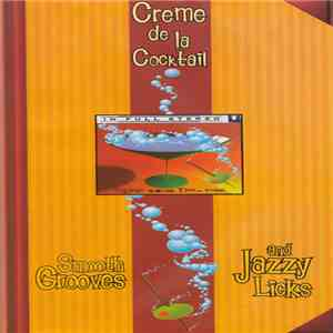 Unknown Artist - Creme De La Cocktail (Smooth Grooves And Jazzy Licks) download mp3 album