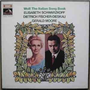 Wolf - Elisabeth Schwarzkopf, Dietrich Fischer-Dieskau, Gerald Moore - The Italian Song Book download mp3 album