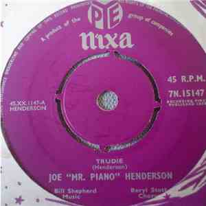 "Joe ""Mr Piano"" Henderson - Trudie / Love Is The Sweetest Thing download mp3 album"