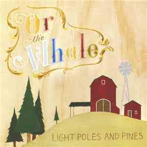 Or, The Whale - Light Poles and Pines download mp3 album