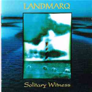 Landmarq - Solitary Witness download mp3 album
