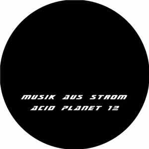 Musik Aus Strom - Acid Planet 12 download mp3 album
