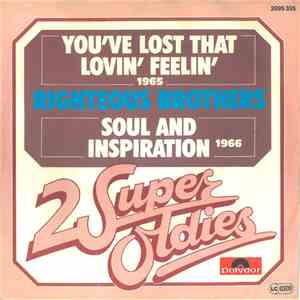 The Righteous Brothers - You've Lost That Lovin' Feelin' / Soul And Inspiration download mp3 album