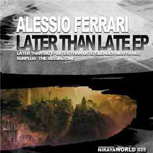 Alessio Ferrari - Later Than Late EP download mp3 album