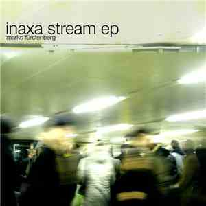 Marko Fürstenberg - Inaxa Stream EP download mp3 album