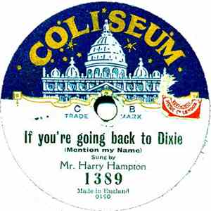 Mr. Harry Hampton - If You're Going Back To Dixie / There You Are, Then download mp3 album