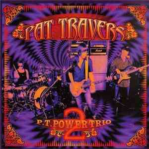 Pat Travers - P.T. Power Trio 2 download mp3 album