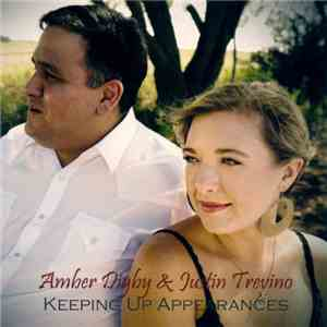Amber Digby & Justin Trevino - Keeping Up Appearances download mp3 album