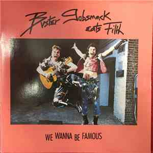 Buster Gobsmack Eats Filth - We Wanna Be Famous download mp3 album
