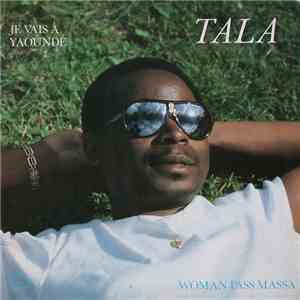 Tala - Je Vais À Yaoundé - Woman Pass Massa download mp3 album
