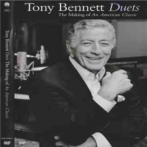 Tony Bennett - Duets: The Making Of An American Classic download mp3 album