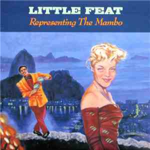Little Feat - Representing The Mambo download mp3 album