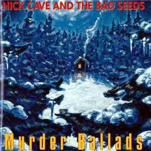 Nick Cave And The Bad Seeds - Murder Ballads download mp3 album