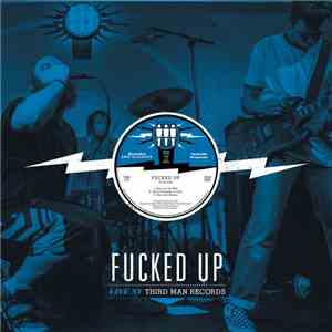 Fucked Up - Live At Third Man Records download mp3 album