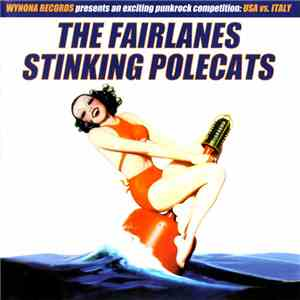 The Fairlanes / Stinking Polecats - The Fairlanes / Stinking Polecats download mp3 album