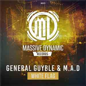 General Guyble & M.A.D  - White Flag download mp3 album