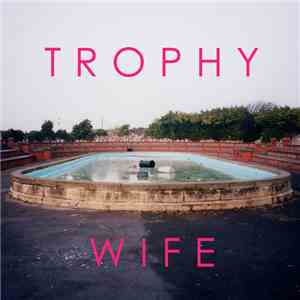 Trophy Wife - Trophy Wife download mp3 album