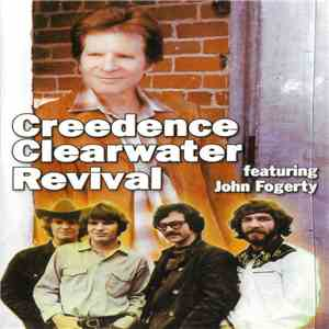 Creedence Clearwater Revival Featuring John Fogerty - Creedence Clearwater Revival Featuring John Fogerty download mp3 album