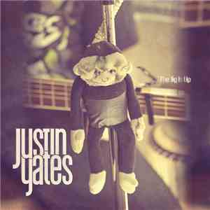 Justin Yates - The Jig Is Up download mp3 album