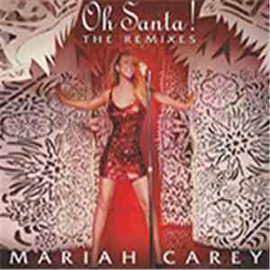 Mariah Carey - Oh Santa! The Remixes download mp3 album