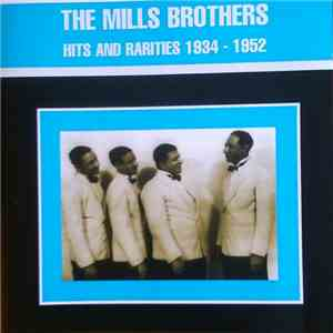 The Mills Brothers - Hits And Rarities 1934 - 1952 download mp3 album