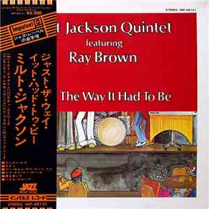 Milt Jackson Quintet Featuring Ray Brown - Just The Way It Had To Be download mp3 album