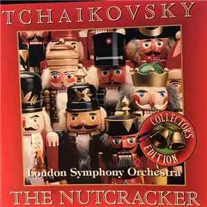 The London Symphony Orchestra - Tchaikovsky - The Nutcracker download mp3 album