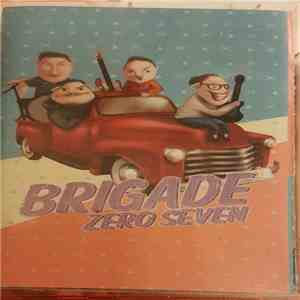 Brigade Zero Seven - Brigade Zero Seven download mp3 album